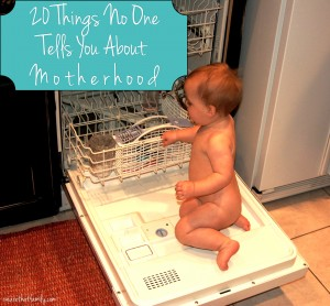 20 Things No One Tells You About Motherhood