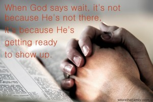 When God Says Wait It's For a Reason