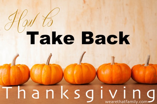Take Back Thanksgiving {30 Days of Thanksgiving Activities for Kids }  ~  HowToHomeschoolMyChild.com