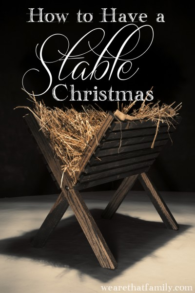 how to have a stable christmas