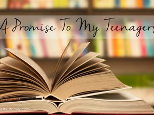 a promise to my teenagers