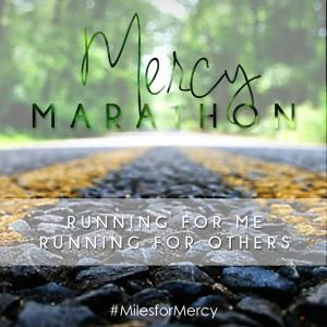 The Mercy Marathon #Milesformercy