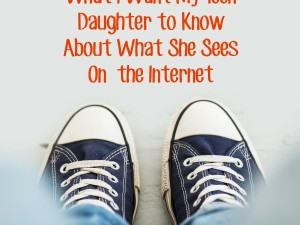 What I Want My Daughter to Know About What She Sees on the Internet