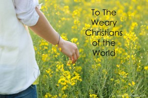 To The Weary Christians in the World