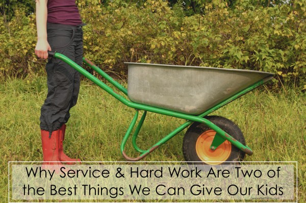service and hard work are two of the best things we can give our kids