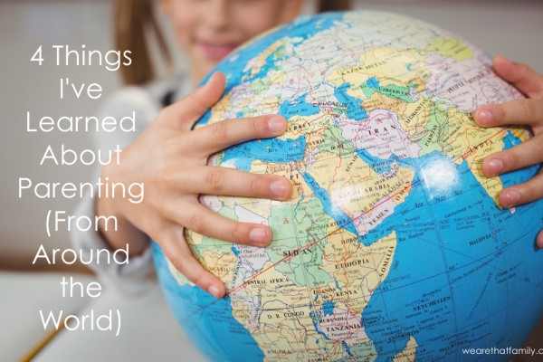 4 things I've learned about parenting from around the world